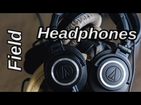 Headphones important for field recording? ATH - M50X wins out at $150