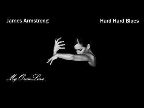 James Armstrong ~ Hard Hard Blues.