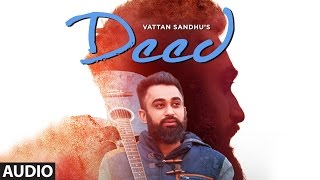 Vattan Sandhu: Deed Full Audio Song  | Pav Dharia | New Punjabi Songs 2016 | T-Series