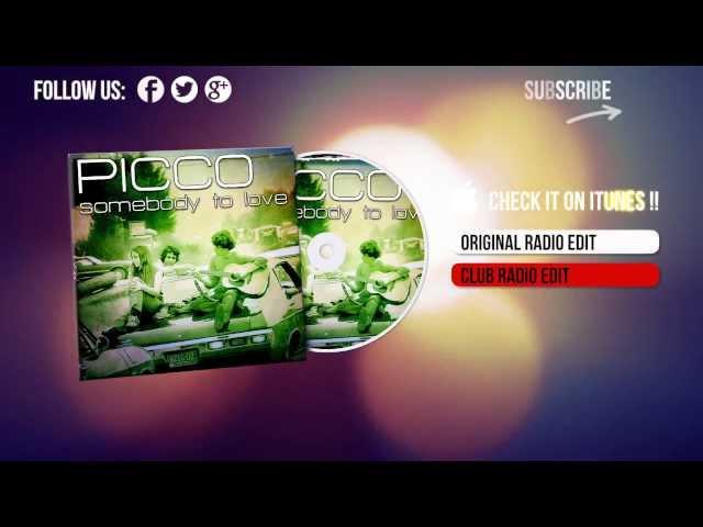 Picco - Somebody To Love (Original Radio Edit)