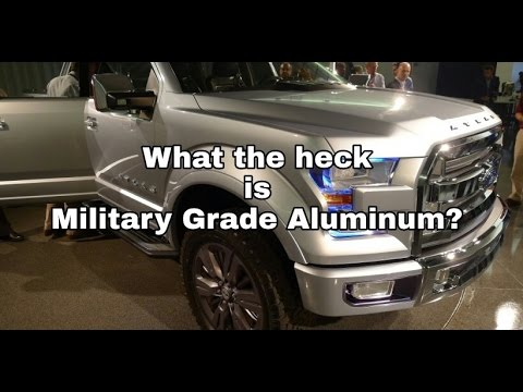 Facts about Military Grade Aluminum in F150 & Super Duty