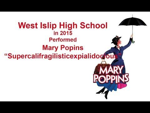 2015 West Islip High School Mary Poppins  Super‐cali‐fragil‐istic‐expi‐ali‐docious