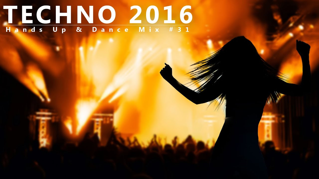 TECHNO 2016 MEGAMIX - HANDS UP 60 MIN MIX #31
