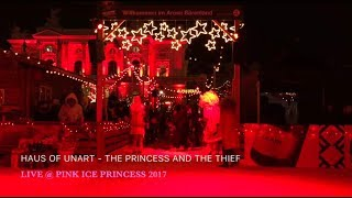 Haus Of Unart - The Princess And The Thief (Live @ Pink Ice Princess 2017)