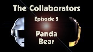 Daft Punk | Random Access Memories | The Collaborators: Panda Bear