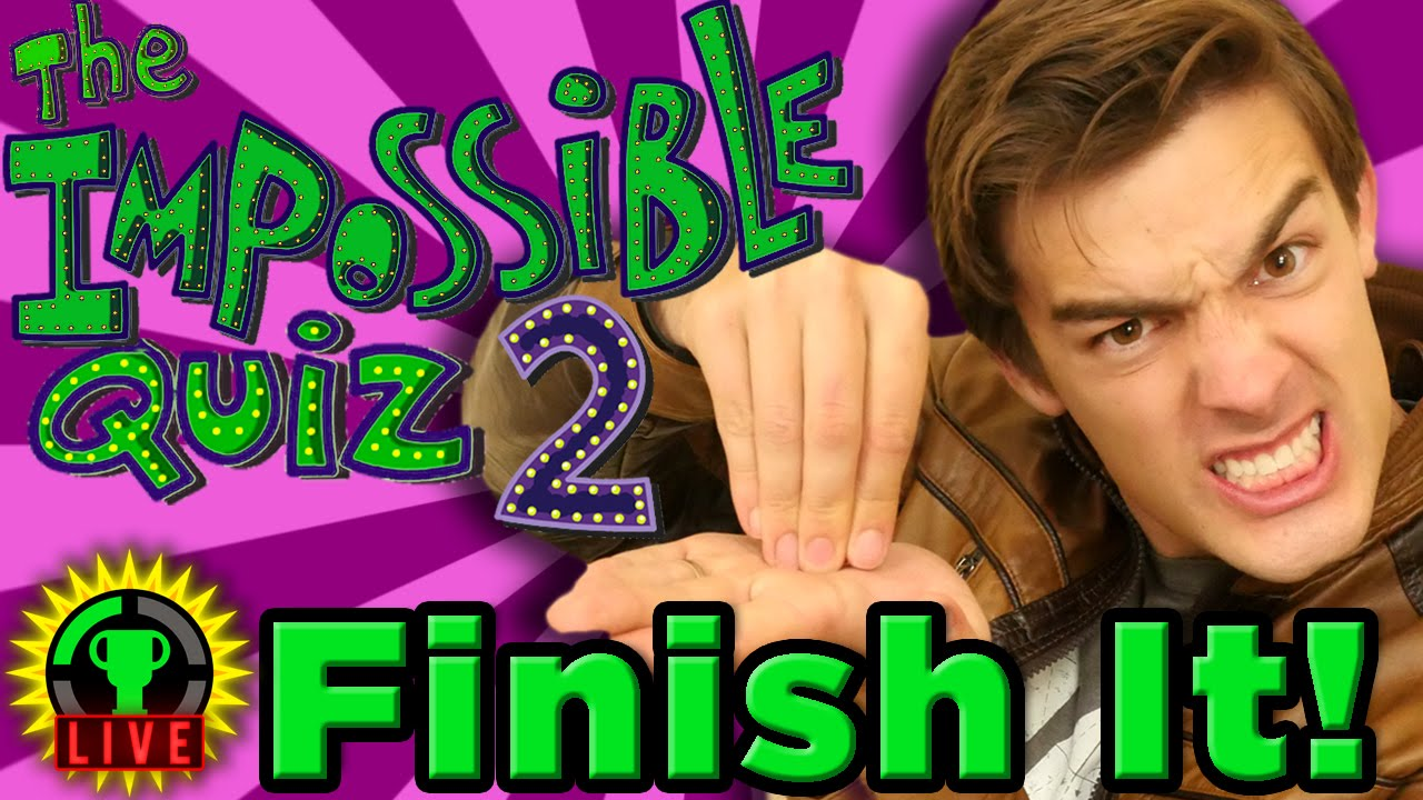 GT Live:  The Impossible Quiz 2 - JUST FINISH IT! - GT Live:  The Impossible Quiz 2 - JUST FINISH IT!