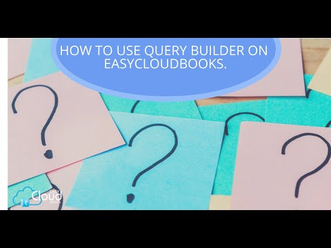 How to use Query Builder on easycloudbooks?