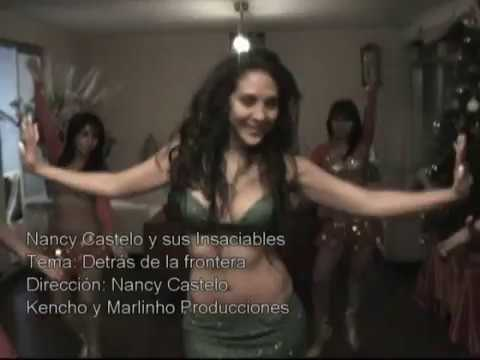 DETRÁS DE LA FRONTERA (CLIP) - NANCY CASTELO Y SUS INSACIABLES / MARLINHO PRODUCCIONES