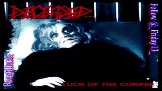 Deceased - Luck of the Corpse (1991)
