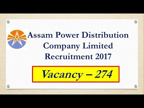 APDCL || ASSAM POWER DISTRIBUTION C0OMPANY  LIMITED RECRUITMENT 2017 || ASST. MANAGER & JR. MANAGER