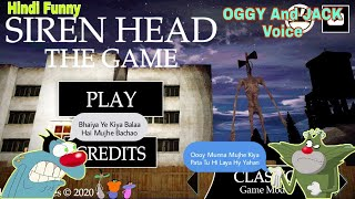 Siren Head The Game (Hindi) Oggy And The Cockroaches Voice Oggy And Jack