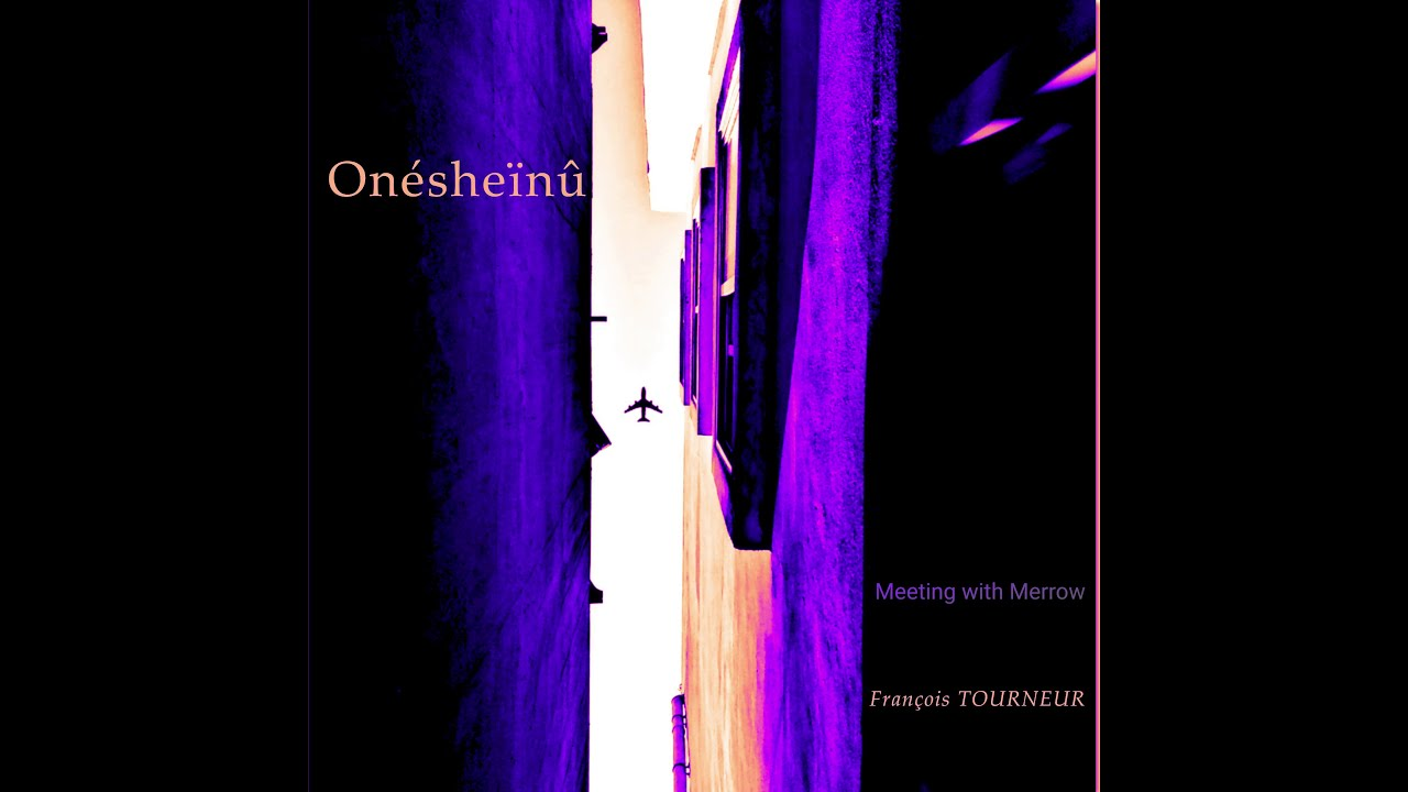 "François TOURNEUR - Meeting with Merrow - Album""Onésheînû"" (Midi Guitar Project)"