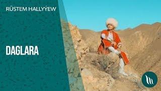 Rüstem Hallyýew - Daglara   2018