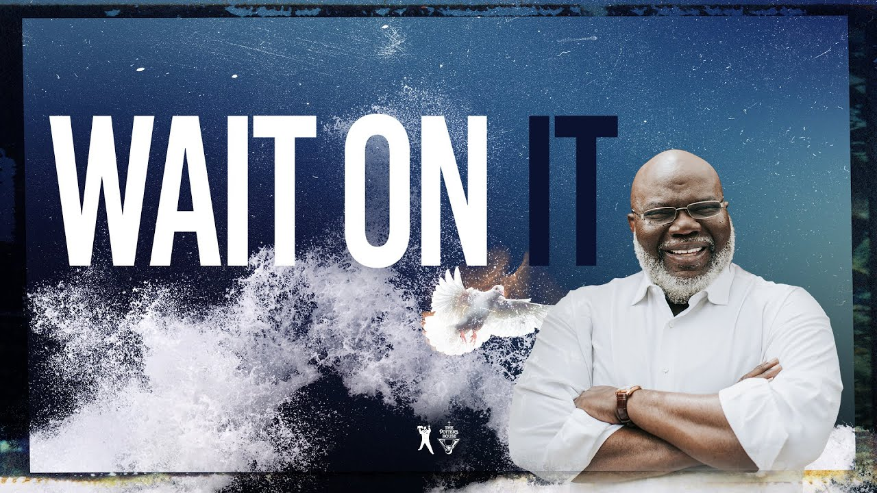 Download Wait On It - Bishop T.D. Jakes