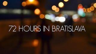 72 hours in Bratislava