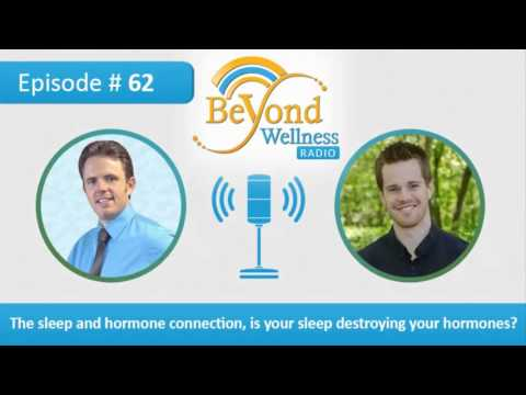 The Sleep and Hormone Connection, Is Your Sleep Destroying Your Hormones? - Podcast #62
