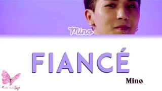 MINO (WINNER) - 'FIANCÉ' (아낙네) Lyrics [Color Coded Eng/Rom/Han]