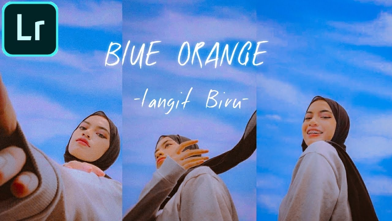 Cara Edit Foto Viral Langit Biru |Blue Orange |Lightroom ...