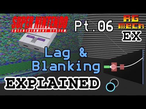 Lag & Blanking - Super Nintendo Entertainment System Features Pt. 06