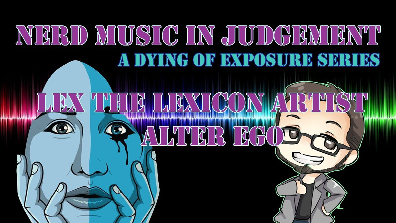 Nerd Music in Judgement Episode 3 - Alter Ego by Lex the Lexicon Artist
