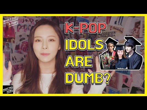 Are K Pop Idols Stupid Education In The K Pop World Youtube
