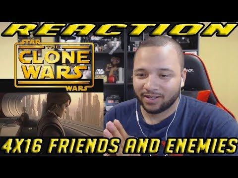 Star Wars: The Clone Wars Reaction Series Season 4 Episode 16 - Friends and Enemies