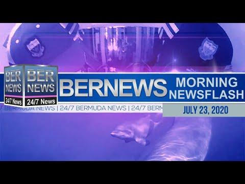 Bermuda Newsflash For Thursday, July 23, 2020