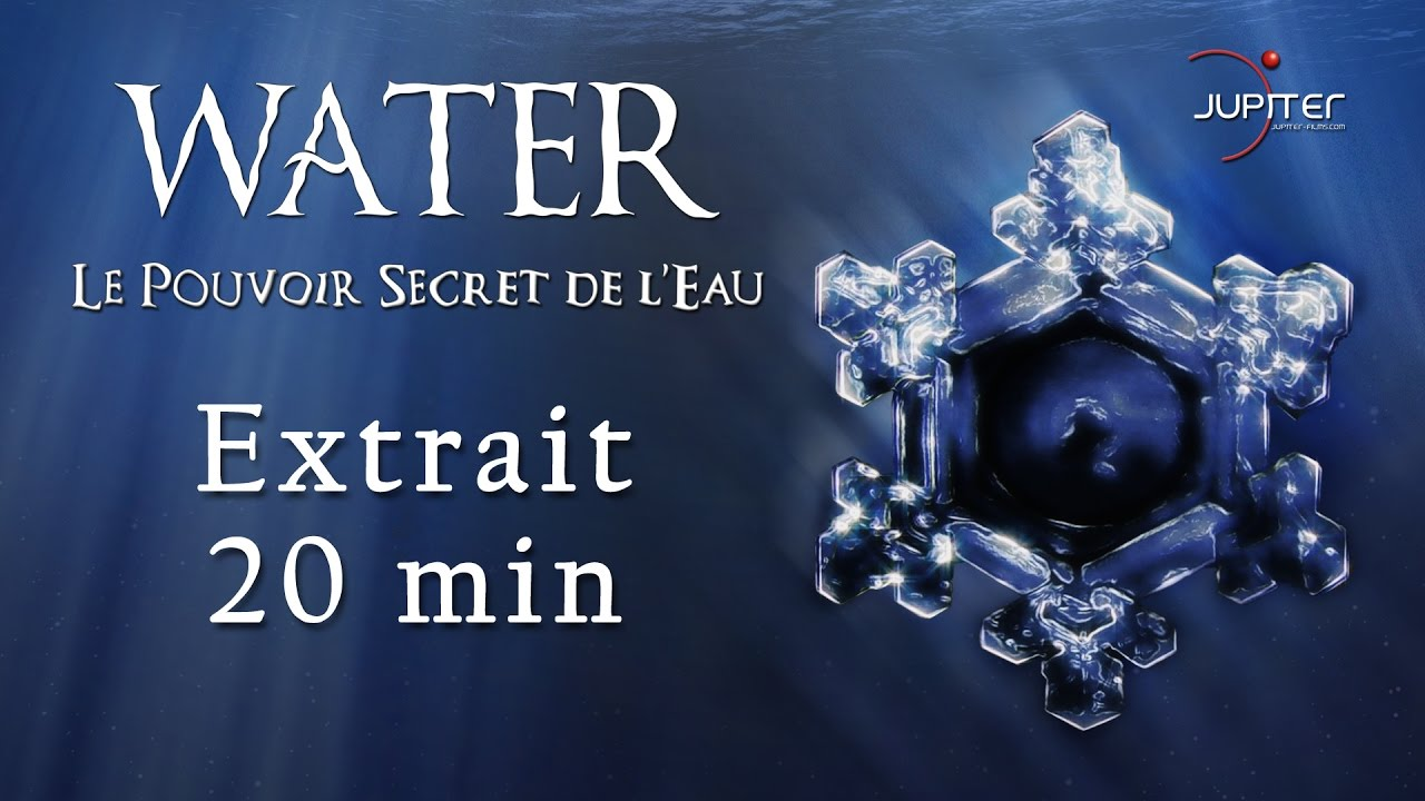water le pouvoir secret de l 39 eau extrait 20min officiel hd vf youtube. Black Bedroom Furniture Sets. Home Design Ideas