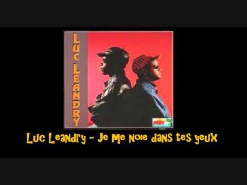 Luc leandry je me noie dans tes yeux youtube for Dans tes yeux