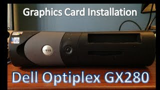 How to Install Graphics Card on the Dell Optiplex GX280