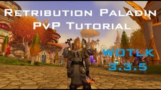 Retribution Paladin 3.3.5 PvP Guide