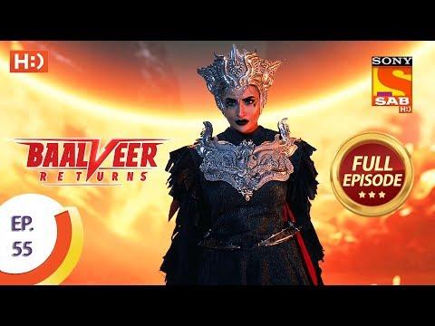 Baalveer Returns - Ep 55 - Full Episode - 25th November, 2019