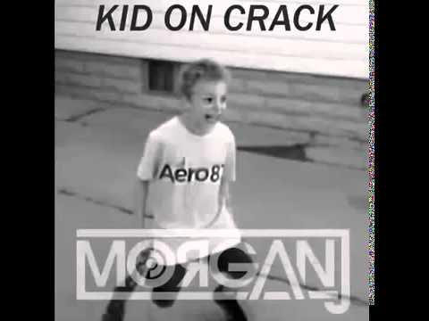 Crack kid remix By: MorganJ