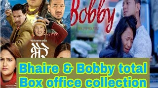 Nepali movie Bhaire & Bobby total Box office collection 2018