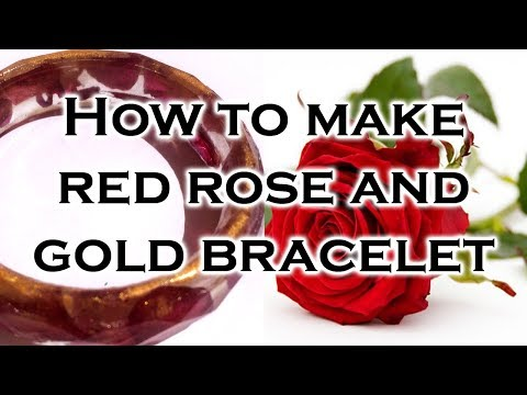 How to make epoxy resin bracelet with red rose petals and gold mica