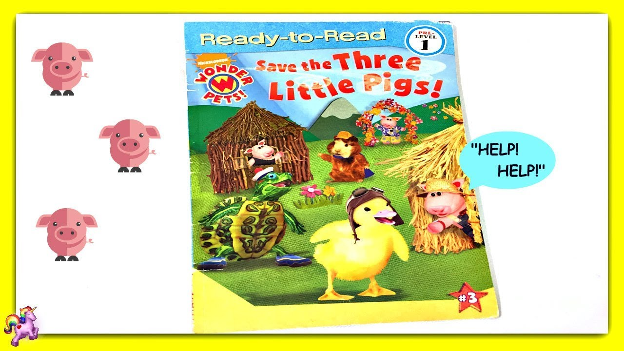 Wonder Pets Save The Three Little Pigs Read Aloud Storybook For Kids Children Youtube