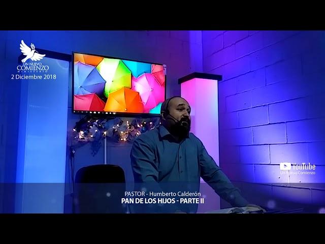 Predica # 45 - EL PAN DE LOS HIJOS PARTE II - Pastor Humberto Calderon