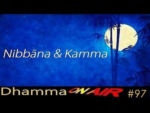 Nibbāna and Kamma - Dhamma on Air #97