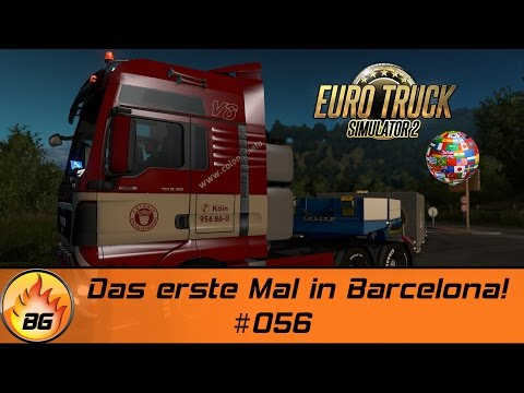 ETS2 - Discover The World #056 | Das erste Mal in Barcelona! | Let's Play [HD]