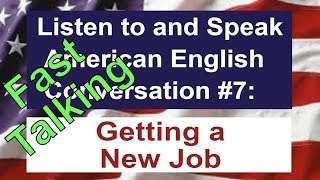 Learn to Talk Fast - Listen to and Speak American English Conversation #7