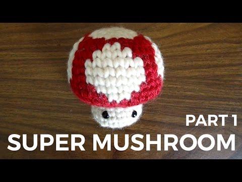 Crochet Mario Mushroom Part One Youtube
