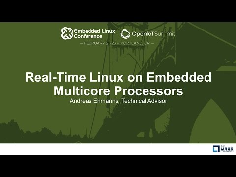 Real-Time Linux on Embedded Multicore Processors - Andreas Ehmanns, Technical Advisor