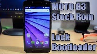 MOTO G 3rd Gen (2015) : Install Stock Android Marshmallow & Lock Bootloader