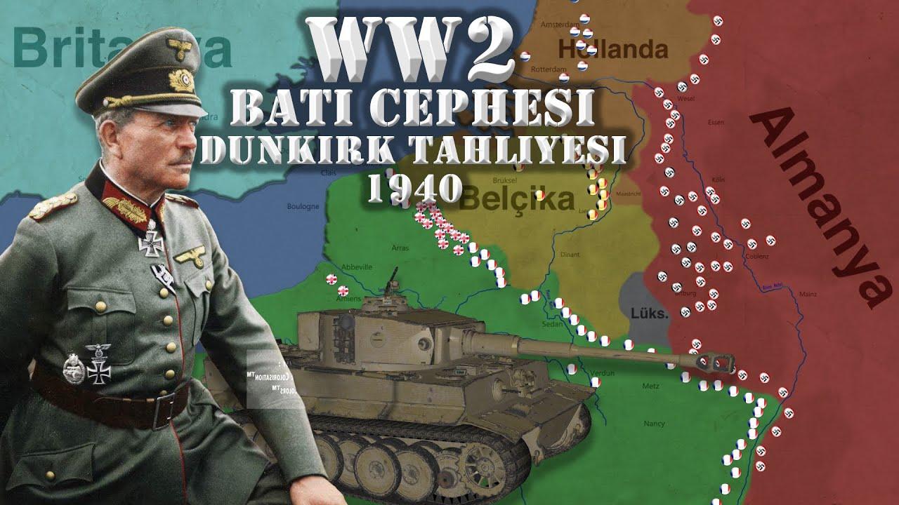 BATI'NIN DÜŞÜŞÜ - Dunkirk Tahliyesi - Batı Cephesi 1940