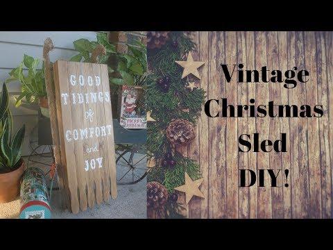Vintage Farmhouse Christmas Sled DIY!