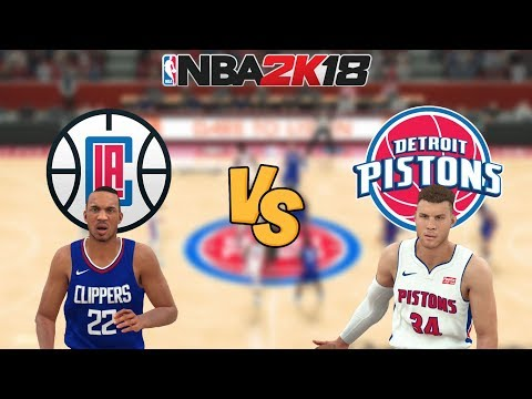 NBA 2K18 - Los Angeles Clippers vs. Detroit Pistons BLAKE GRIFFIN! - UPDATED ROSTERS - Full Gameplay