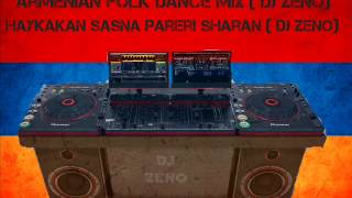 Armenian Folk Dance Mix Haykakan Sasna Pareri Sharan ( DJ ZENO ) 2014
