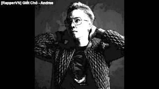 [RapperVN] Giết Chó - Andree