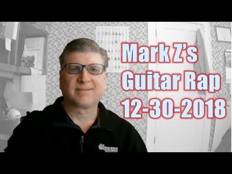 Mark Z's Guitar Rap - Live Stream 12-30-2018