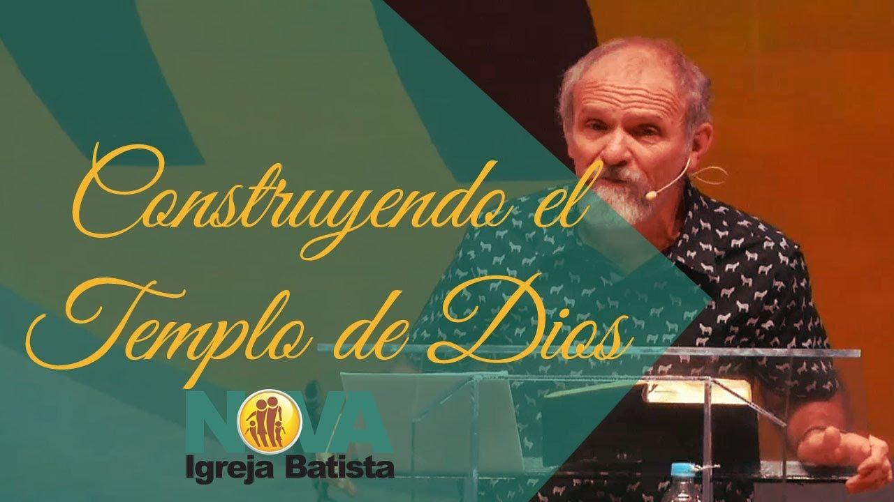 CONSTRUYENDO EL TEMPLO DE DIOS